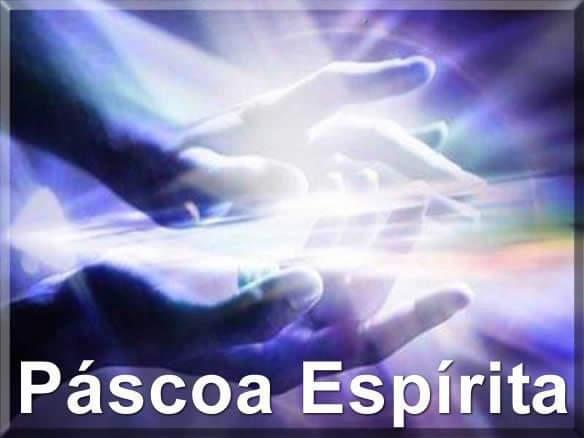 A Páscoa Espírita.