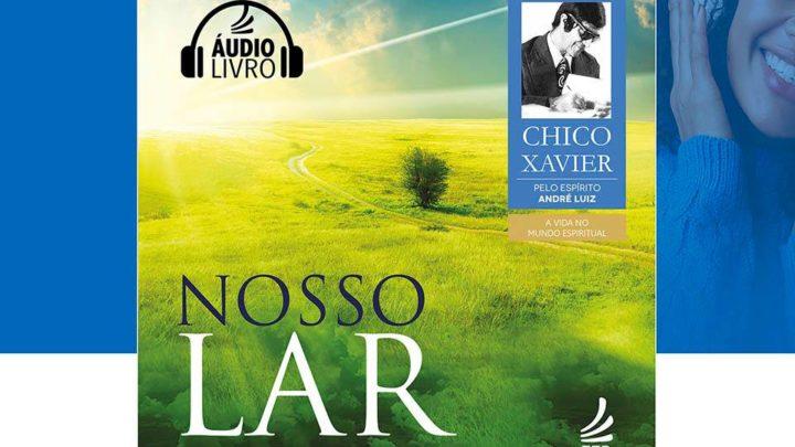 Nosso Lar – A vida no mundo espiritual – Audio Livro